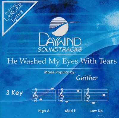 He Washed My Eyes With Tears, Accompaniment CD   -     By: Gaither Vocal Band