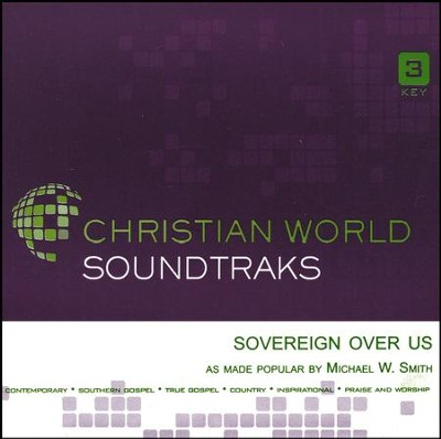 Sovereign Over Us, Accompaniment CD   -     By: Michael W. Smith
