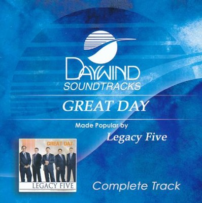 Great Day (Complete Track  -     By: Legacy Five