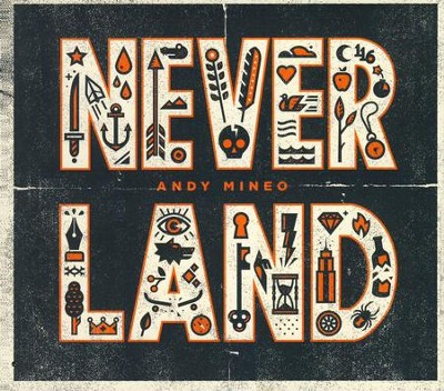 Neverland   -     By: Andy Mineo