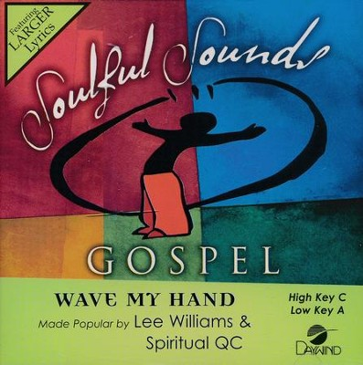 Wave My Hand, Acc CD   -     By: Lee Williams & The Spiritual QC'S
