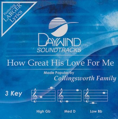 How Great His Love For Me  -     By: The Collingsworth Family