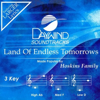 Land of Endless Tomorrows, Acc CD   -     By: The Hoskins Family