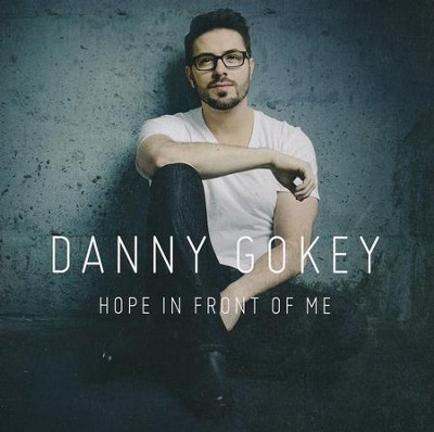 Hope In Front of Me   -     By: Danny Gokey
