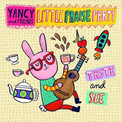 Little Praise Party: Taste and See   -     By: Yancy and Friends