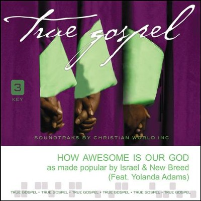 How Awesome Is Our God, Accompaniment Track (Ft. Yolanda Adams)  -     By: Israel & New Breed