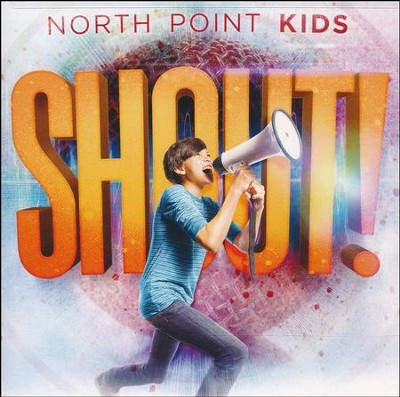 Shout!   -     By: North Point Kids