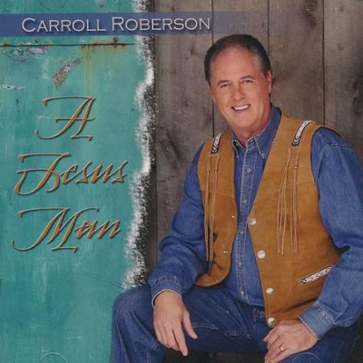 A Jesus Man  -     By: Carroll Roberson