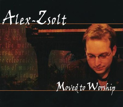 Moved To Worship, Piano  -     By: Alex Zsolt