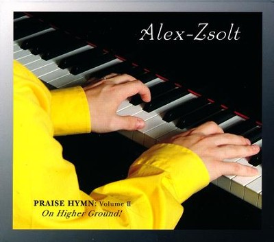 Praise Hymn: Volume II, On Higher Ground, Piano   -     By: Alex Zsolt