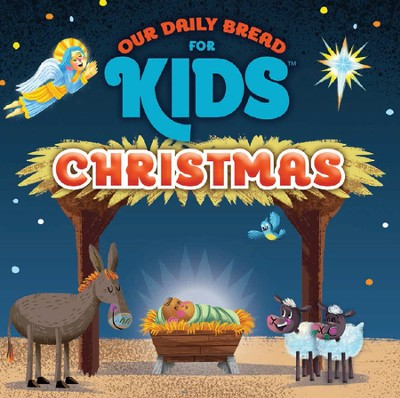 Our Daily Bread for Kids Christmas  -