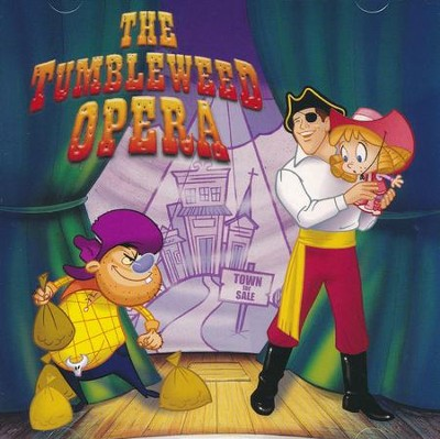 "The Tumbleweed Opera  -     By: Ron ""Patch"" Hamilton"