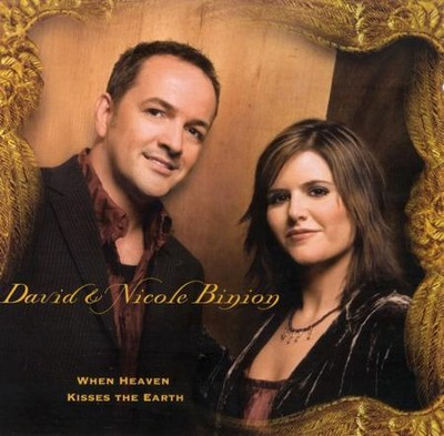 When Heaven Kisses The Earth CD   -     By: David Binion, Nicole Binion
