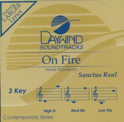 On Fire, Accompaniment Track  -     By: Sanctus Real