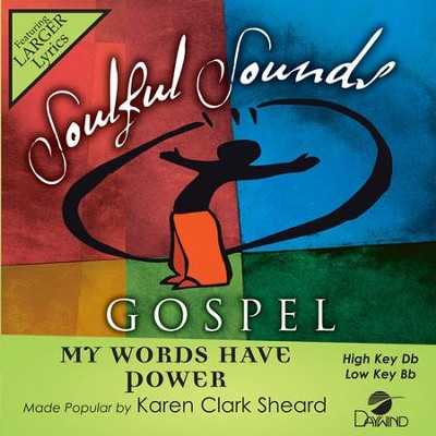 My Words Have Power, Accompaniment Track  -     By: Karen Clark Sheard
