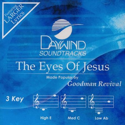 The Eyes of Jesus, Accompaniment Track   -     By: Goodman Revival