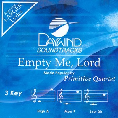 Empty Me Lord, Accompaniment Track  -     By: The Primitive Quartet