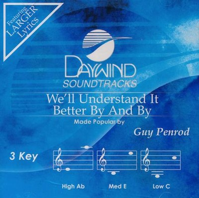 We'll Understand It Better By And By, Accompaniment CD   -     By: Guy Penrod