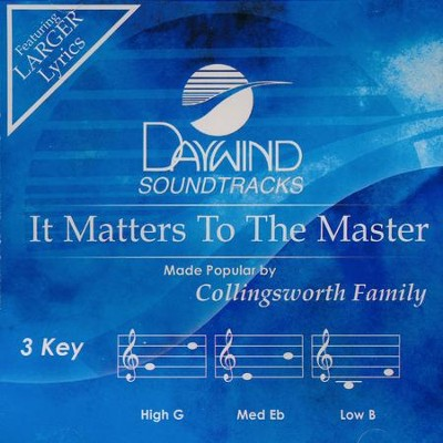 It Matters To The Master, Accompaniment CD   -     By: The Collingsworth Family