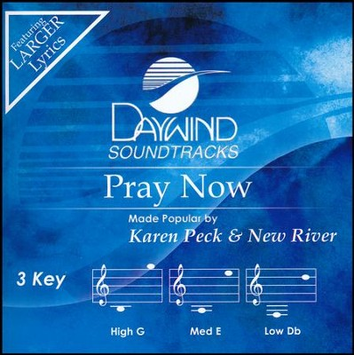 Pray Now, Acc CD   -     By: Karen Peck & New River