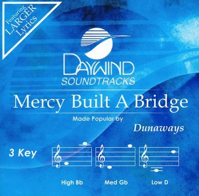 Mercy Built a Bridge, Acc CD   -     By: The Dunaways