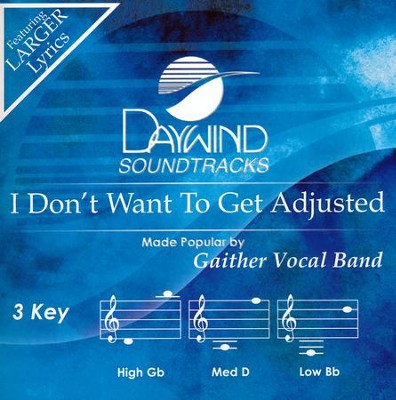 I Don't Want to Get Adjusted, Acc CD   -     By: Gaither Vocal Band