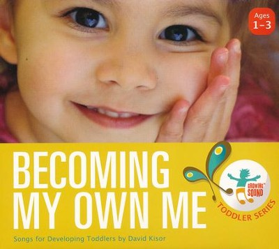 Becoming My Own Me: Songs for Developing Toddlers  -     By: David Kisor