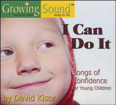 I Can Do It: Songs of Confidence  -     By: David Kisor