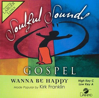 Wanna Be Happy, Acc CD   -     By: Kirk Franklin