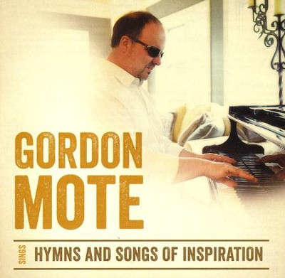 Hymns and Songs of Inspiration   -     By: Gordon Mote