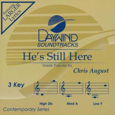 He's Still Here, Acc CD   -     By: Chris August