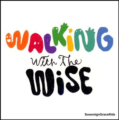 Walking With the Wise  -