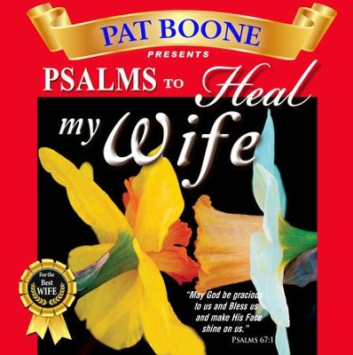 Pat Boone Presents Psalms to Heal my Wife  -     By: David & The High Spirit