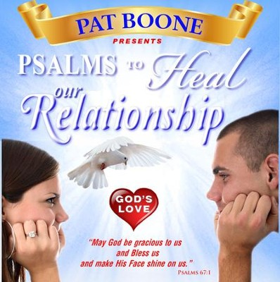 Pat Boone Presents Psalms to Heal our Relationship  -     By: David & The High Spirit