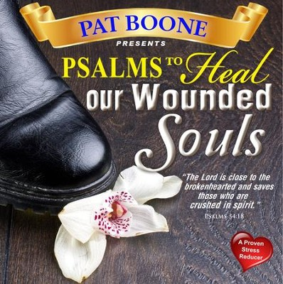 Pat Boone Presents Psalms to Heal our Wounded Souls  -     By: David & The High Spirit