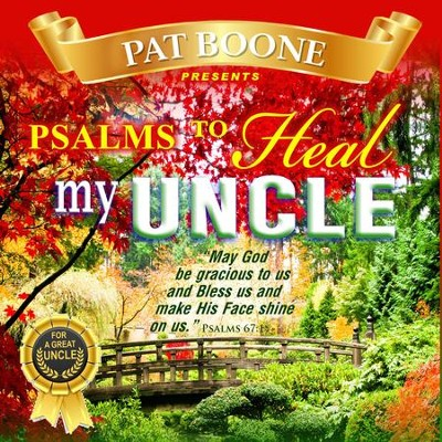 Pat Boone Presents Psalms to Heal my Uncle  -     By: David & The High Spirit