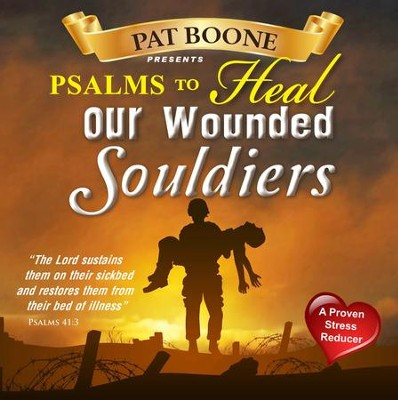 Pat Boone Presents Psalms to Heal Our Wounded Soldiers  -     By: David & The High Spirit
