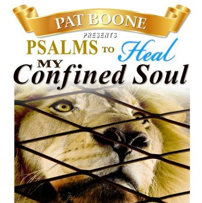 Pat Boone Presents Psalms to Heal my Confined Soul  -     By: David & The High Spirit