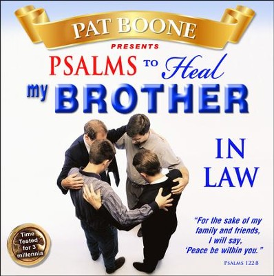 Pat Boone Presents Psalms to Heal my Brother in Law  -     By: David & The High Spirit