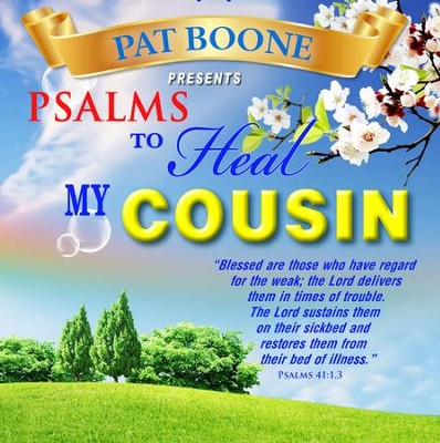 Pat Boone Presents Psalms to Heal my Cousin  -     By: David & The High Spirit