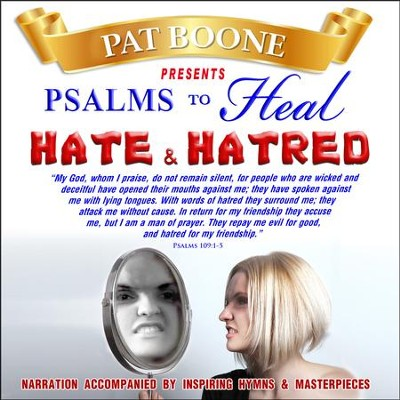 Pat Boone Presents Psalms to Heal Hate & Hatred  -     By: David & The High Spirit