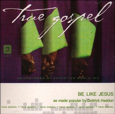 Be Like Jesus, Acc CD   -     By: Deitrick Haddon
