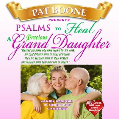 Pat Boone Presents Psalms to Heal a Precious Granddaughter  -     By: David & The High Spirit