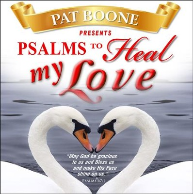 Pat Boone Presents Psalms to Heal my Love  -     By: David & The High Spirit