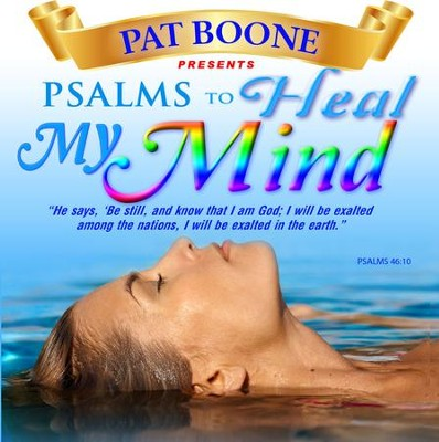 Pat Boone Presents Psalms to Heal my Mind  -     By: David & The High Spirit