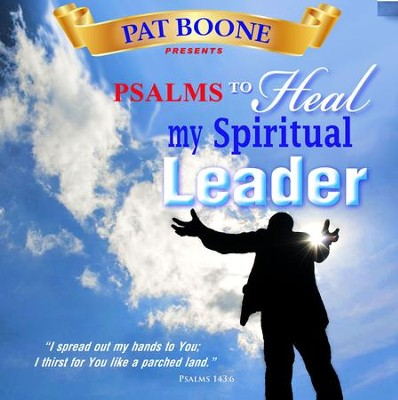 Pat Boone Presents Psalms to Heal my Spiritual Leader  -     By: David & The High Spirit