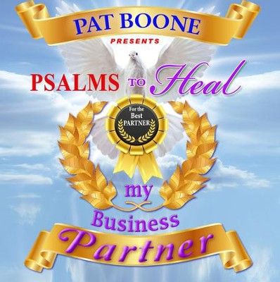 Pat Boone Presents Psalms to Heal my Business Partner  -     By: David & The High Spirit