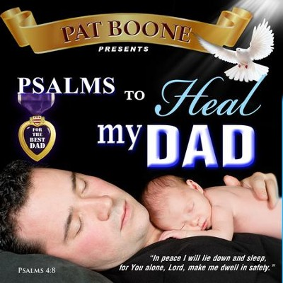 Pat Boone Presents Psalms to Heal my Dad  -     By: David & The High Spirit