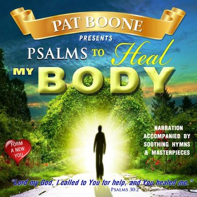 Pat Boone Presents Psalms to Heal my Body  -     By: David & The High Spirit