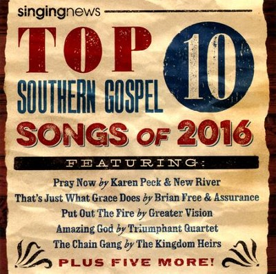 Singing News: Top 10 Southern Gospel Songs of 2016   -
